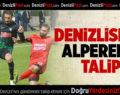Denizlispor Alperen'e talip