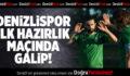Denizlispor İlk Hazırlık Maçında Galip!