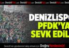 Denizlispor PFDK'ya Sevk Edildi