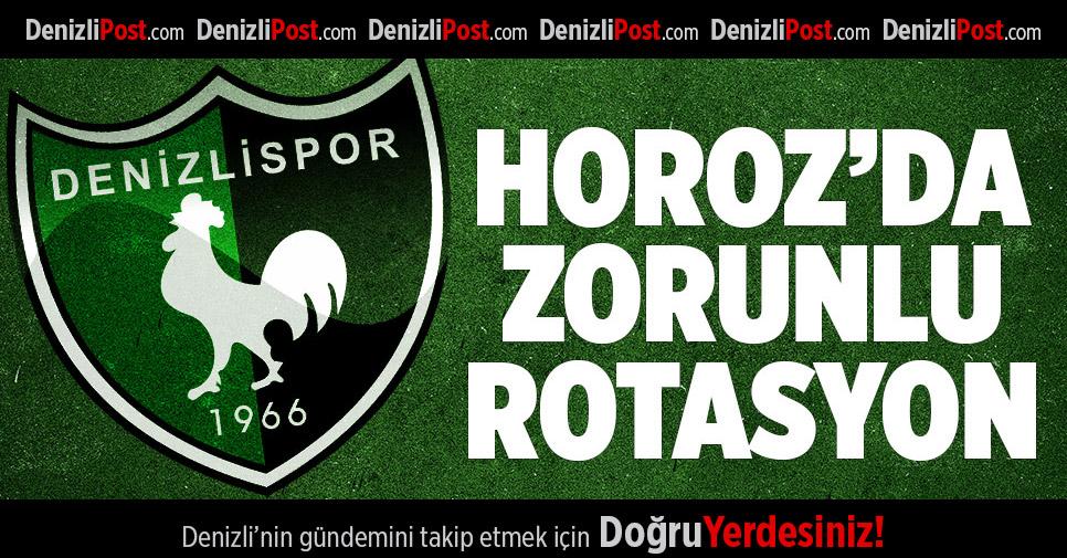 Denizlispor'da zorunlu rotasyon