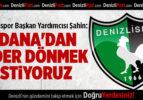 Denizlispor Başkan Yardımcısı Şahin: Adana'dan lider dönmek istiyoruz