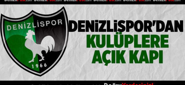 Denizlispor'dan kulüplere açık kapı