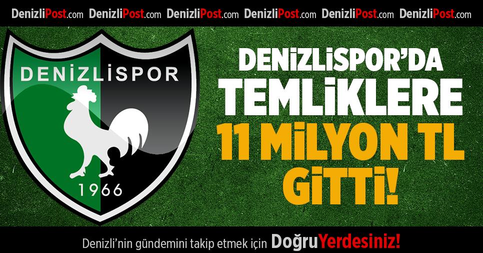 Denizlispor'da temliklere 11 milyon TL gitti