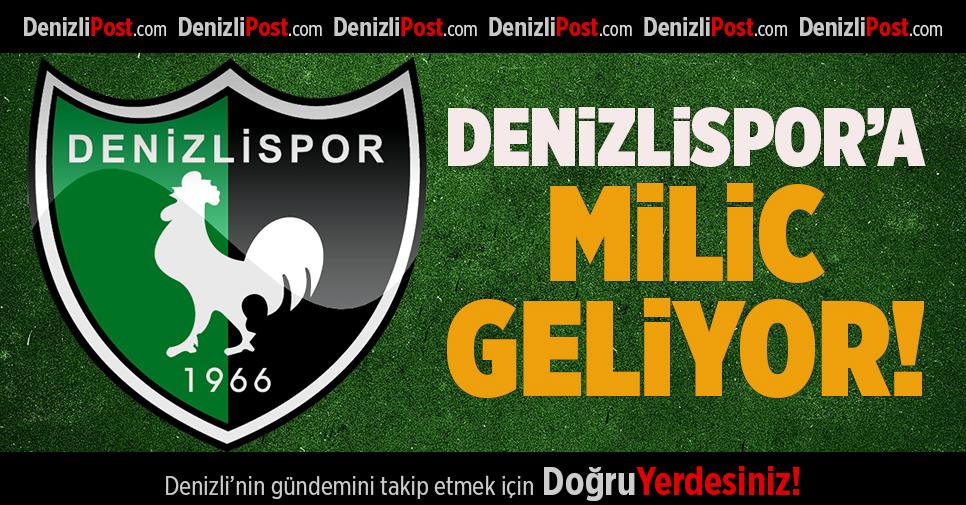 Denizlispor'a Milic geliyor