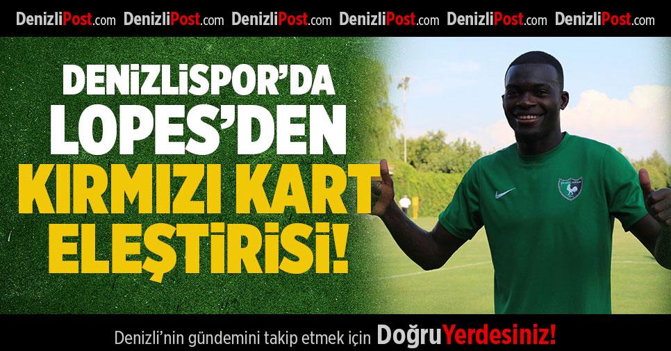 Denizlispor'da Lopes'den kırmızı kart eleştirisi