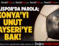 Denizlispor'da parola; Konya'yı unut, Kayseri'ye bak