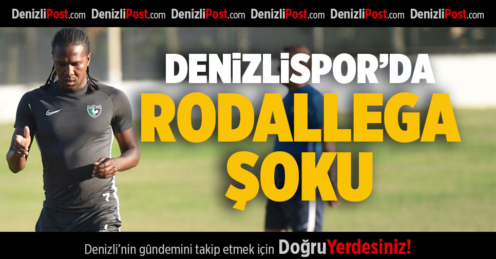 Denizlispor'da Rodallega Şoku