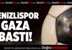 Denizlispor Gaza Bastı