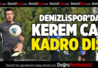 Denizlispor'da Kerem Can Kadro Dışı