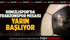 Denizlispor'da Trabzonspor Mesaisi Yarın Başlayacak