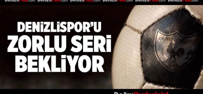 Denizlispor'u zorlu seri bekliyor