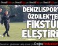 Denizlispor'da Özdilek'ten fikstür eleştirisi