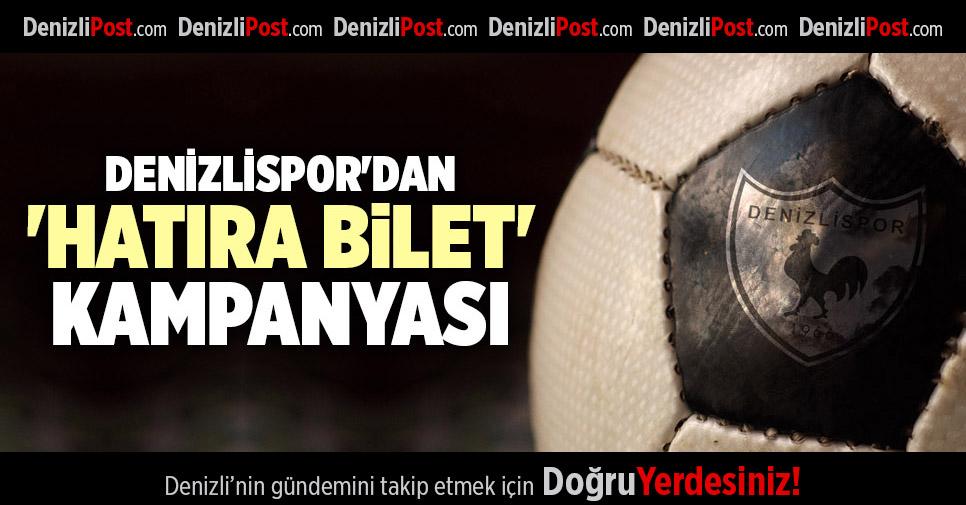 DENİZLİSPOR'DAN 'HATIRA BİLET' KAMPANYASI