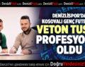 DENİZLİSPOR'DA KOSOVALI GENÇ FUTBOLCU VETON TUSHA PROFESYONEL OLDU