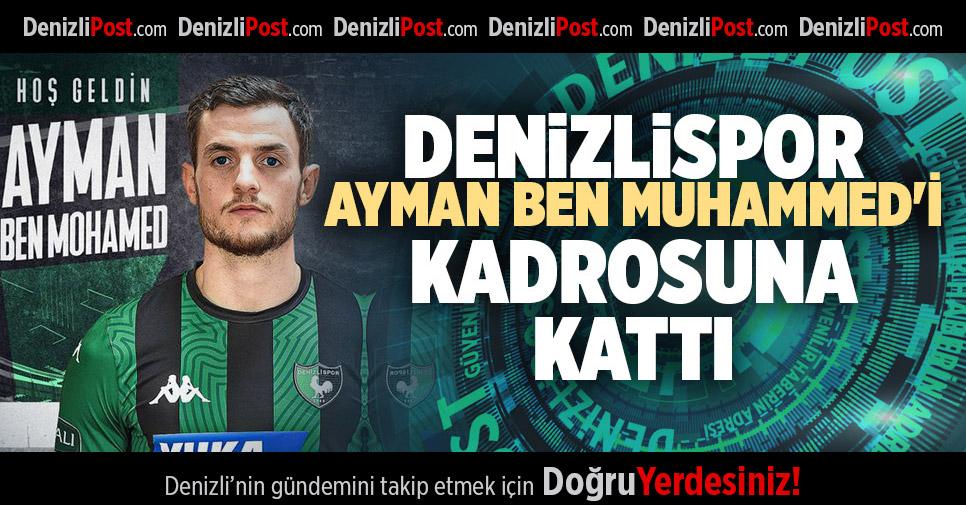 DENİZLİSPOR, AYMAN BEN MUHAMMED'İ KADROSUNA KATTI