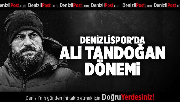 DENİZLİSPOR'DA ALİ TANDOĞAN DÖNEMİ