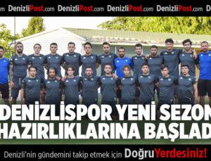 DENİZLİSPOR YENİ SEZON HAZIRLIKLARINA BAŞLADI