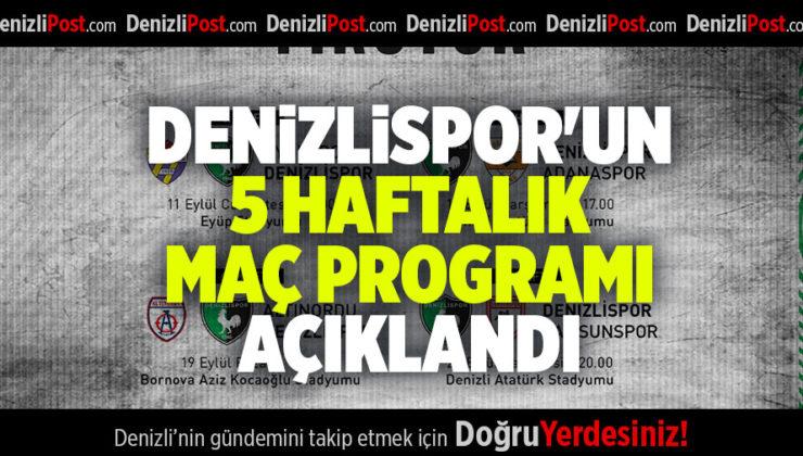 DENİZLİSPOR'UN 5 HAFTALIK MAÇ PROGRAMI AÇIKLANDI