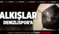 Alkışlar Denizlispor'a