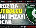 Denizlispor'da 3 Futbolcu Resmi İmzayı Atacak