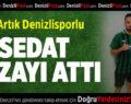Denizlispor, Sedat Şahintürk ile sözleşme imzaladı.