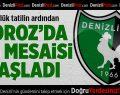 Denizlispor'da lig mesaisi