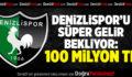 Denizlispor'u Süper gelir bekliyor