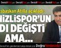 Asbaşkan Atilla'dan İsim Sponsorluğu Açıklaması