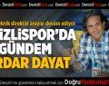 Denizlispor'da gündem Serdar Dayat