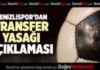 DENİZLİSPOR'DAN TRANSFER YASAĞININ KALDIRILMASINA İLİŞKİN AÇIKLAMA