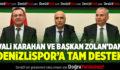 Vali Karahan ve Başkan Zolan'dan Denizlispor'a Tam Destek