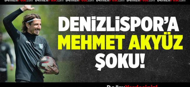 Denizlispor'a Mehmet Akyüz şoku