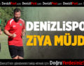 Denizlispor'a Ziya müjdesi