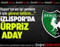 Denizlispor'da sürpriz aday
