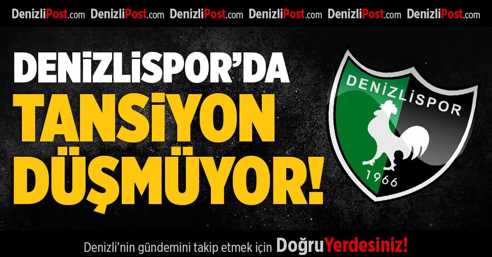 Denizlispor'da Tansiyon Düşmüyor!