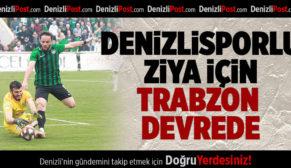 Denizlisporlu Ziya için Trabzon devrede