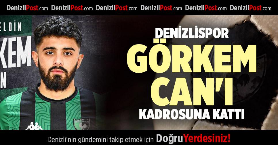 DENİZLİSPOR GÖRKEM CAN'I KADROSUNA KATTI