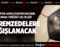 Yukatel Denizlispor-Antalyaspor Süper Lig karşılaşmasında deplasman tribünü gelirleri depremzedelere bağışlanacak