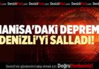 MANİSA'DAKİ DEPREM DENİZLİ'Yİ SALLADI