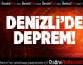 DENZİLİ'DE DEPREM