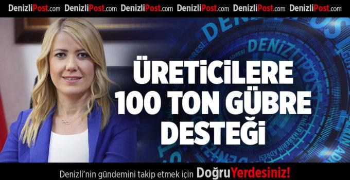 ÜRETİCİLERE 100 TON GÜBRE DESTEĞİ