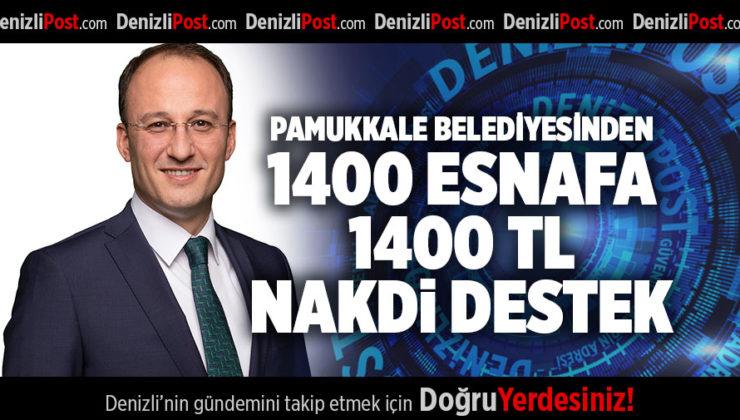 PAMUKKALE BELEDİYESİNDEN 1400 ESNAFA 1400 TL NAKDİ DESTEK