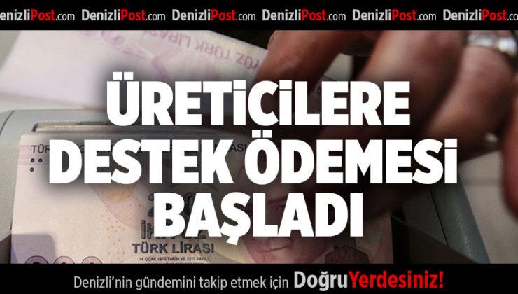 ÜRETİCİLERE DESTEK ÖDEMESİ BAŞLADI
