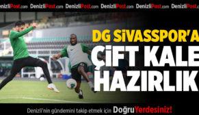 DG SİVASSPOR'A ÇİFT KALE HAZIRLIK