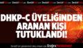 DHKP-C Üyeliğinden Aranan Kişi Tutuklandı