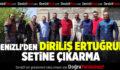 DENİZLİ'DEN 'DİRİLİŞ ERTUĞRUL' SETİNE ÇIKARMA