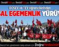 """DOSEV ve TEV Öğrencileri'nden """"Ulusal Egemenlik"""" yürüyüşü"""