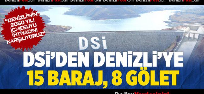DSİ DENİZLİYE 15 BARAJ 8 GÖLET KAZANDIRDI
