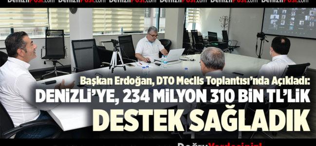 """ERDOĞAN """"DENİZLİ'YE, 234 MİLYON 310 BİN TL'LİK DESTEK SAĞLADIK"""""""