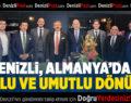 DENİZLİ, ALMANYA'DAN MUTLU VE UMUTLU DÖNÜYOR